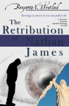 The Retribution of Nathan James (Sketches from the Spanish Mustang, #1) - Benjamin X. Wretlind