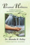 Personal Holiness: A Biblical Study for Developing a Holy Lifestyle - Rhonda Harrington Kelley