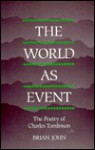 The World as Event: The Poetry of Charles Tomlinson - Brian John