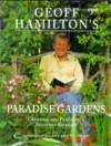 Geoff Hamilton's Paradise Gardens: Creating And Planting A Secluded Garden - Geoff Hamilton