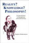 Reality? Knowledge? Philosophy!: An Introduction to Metaphysics and Epistemology - Stephen Hetherington