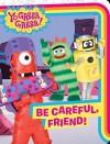 Be Careful, Friend! - Natalie Shaw, Karen Craig