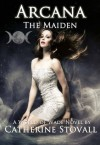 Arcana: The Maiden - Catherine Stovall