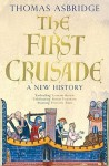 The First Crusade - Thomas Asbridge