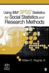 Using IBM SPSS Statistics for Research Methods and Social Science Statistics - William E. Wagner III