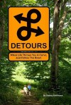Detours: When Life Throws You a Curve, Just Follow the Road - Shirley Bahlmann