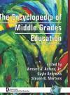 The Encyclopedia of Middle Grades Education (Hc) - Vincent A. Anfara Jr., Steven B. Mertens, P. Gayle Andrews