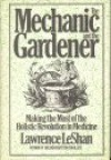 The Mechanic and the Gardener - Lawrence LeShan