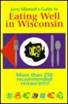 Jerry Minnich's Guide to Eating Well in Wisconsin - Jerry Minnich