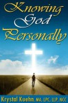Knowing God Personally - Krystal Kuehn