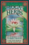 The Yoga Of Herbs - David Frawley, Vasant Dattatray Lad