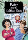 Daisy Has the Holiday Blues - Marci Peschke, M.H. Pilz