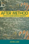 After Method: Mess in Social Science Research (International Library of Sociology) - John Law