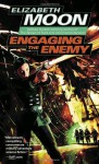 Engaging the Enemy - Elizabeth Moon