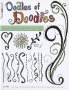 Oodles Of Doodles: freehand templates, rub-ons, hot marks, and more - Tonya Bates, Andrea Gibson, Donna Goss, Emily Adams