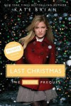 Last Christmas: The Private Prequel - Kate Brian