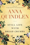 Still Life with Bread Crumbs - Anna Quindlen