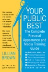 Your Public Best: The Complete Guide to Making Successful Public Appearances - Lillian Brown, Edwin Newman