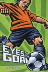 Eyes on the Goal - John Coy