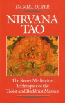 Nirvana Tao: The Secret Mediation Techniques of the Taoist and Buddhist Mast - Daniel Odier