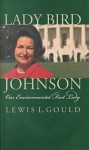 Lady Bird Johnson - Lewis L. Gould