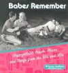 Babes Remember: Unforgettable People, Places, and Things from the 50s and 60s - Jill Larson Sundberg, Michael Larson