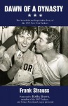 Dawn of a Dynasty: The Incredible and Improbable Story of the 1947 New York Yankees - Frank Strauss, Bobby Brown