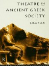 Theatre in Ancient Greek Society - J.R. Green