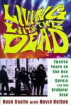 Living with the Dead: Twenty Years on the Bus with Garcia and the Grateful Dead - Rock Scully, David Dalton