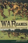 War Games: Richard Harding Davis and the New Imperialism - John Seelye