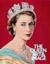 The Queen: Art & Image - Paul Moorhouse, David Cannadine