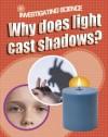 Why Does Light Cast Shadows?. Jacqui Bailey - Bailey, Jacqui Bailey