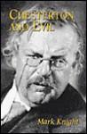 Chesterton and Evil (Studies in Religion and Literature (Fordham University Press), No. 7.) - Mark Knight