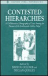 Contested Hierarchies: A Collaborative Ethnography of Caste Among the Newars of the Kathmandu Valley, Nepal - David N. Gellner