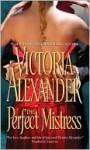 The Perfect Mistress - Victoria Alexander