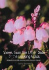 Views from the Other Side of the Looking Glass: Reflections on My Journey with Ovarian Cancer - Terry Downey