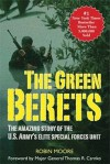 The Green Berets: The Amazing Story of the U. S. Army's Elite Special Forces Unit - Robin Moore