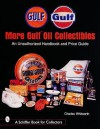More Gulf Oil Collectibles: An Unauthorized Handbook and Price Guide - Charles Whitworth