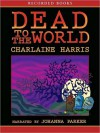 Dead to the World (Sookie Stackhouse / Southern Vampire Series #4) - Johanna Parker, Charlaine Harris