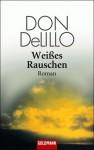 Weißes Rauschen - Don DeLillo, Helga Pfetsch