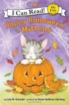 Happy Halloween, Mittens: My First I Can Read - Lola M. Schaefer, Susan Kathleen Hartung
