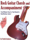 Rock Guitar Chords And Accompaniment: Your Ultimate Step By Step Manual To Rock Rhythm Guitar - Yoichi Arakawa