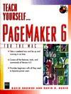 Teach Yourself-- PageMaker 6 for the Macintosh - Kellen, David Browne, Kellen