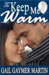 To Keep Me Warm - Gail Gaymer Martin
