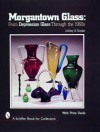 Morgantown Glass: From Depression Glass Through the 1960s (A Schiffer Book for Collectors) - Jeffrey B. Snyder