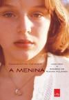 A Menina - Uma vida à sombra de Roman Polanski (Portuguese Edition) - Samantha Geimer