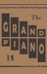 The Grand Piano Part 1 - Ron Silliman, Barrett Watten, Steve Benson, Carla Harryman, Tom Mandel, Kit Robinson, Lyn Hejinian, Rae Armantrout, Ted Pearson