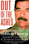 Out of the Ashes: The Resurrection of Saddam Hussein - Andrew Cockburn, Patrick Cockburn