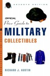 The Official Price Guide to Military Collectibles, 7th Edition - Richard Austin