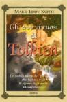 Gli eroi virtuosi di Tolkien - Mark Eddy Smith, Rossana Terrone